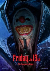 Friday the 13th : The Conspiracy Begins